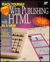 Teach Yourself More Web Publishing in HTML in a Week - Laura Lemay