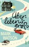 Überlebensgroß - Mark Watson
