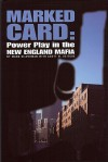 Marked Card: Power Play in the New England Mafia - Mark E. Silverman, Scott M. Deitche