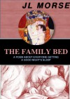The Family Bed: A Poem About Everyone Getting a Good Night's Sleep - JL Morse