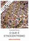 O que é Etnocentrismo - Everardo Rocha