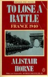 To Lose a Battle: France 1940 - Sir Alistair Horne