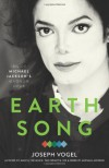 Earth Song: Inside Michael Jackson's Magnum Opus - Joseph Vogel