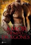 El amor en el tiempo de los dragones (Dragones de luz, #1) - Katie MacAlister