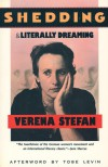 Shedding and Literally Dreaming - Verena Stefan, Johanna Seiglander Moore