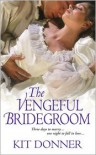 The Vengeful Bridegroom - Kit Donner