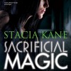 Sacrificial Magic: Downside Ghosts, Book 4 - Stacia Kane