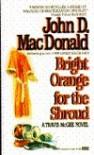 Bright Orange For Shroud - John D. MacDonald