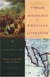 The Heath Anthology of American Literature, Volume A: Colonial Period to 1800 - Paul Lauter, Jackson R. Bryer, King-Kok Cheung, Anne Goodwyn Jones, Wendy Martin, Quentin Miller, Richard Yarborough, Charles Molesworth, Raymund Paredes, Ivy T. Schweitzer, Andrew O. Wiget, Sandra A. Zagarell