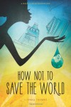 How Not to Save the World - Jessica Yinka Thomas