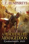 A Place Called Armageddon - C.C. Humphreys