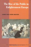 The Rise of the Public in Enlightenment Europe - James Van Horn Melton