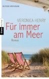 Für immer am Meer: Roman - Veronica Henry