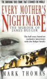 Every Mother's Nightmare: The Murder of James Bulger - Mark Thomas