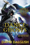 A Dance of Ghosts - David Dalglish