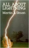 All About Lightning - Martin A. Uman