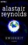 Ewigkeit: Roman - Alastair Reynolds, Bernhard Kempen