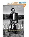 Eric Clapton: The Autobiography - Eric Clapton