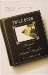 Twice Born - Betty Jean Lifton