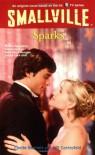 Smallville #10: Sparks - Cherie Bennett;Jeff Gottesfeld