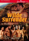 Wilde Surrender [The Brothers of Wilde, Nevada 5] (Siren Publishing LoveXtreme Forever - Serialized) - Chloe Lang