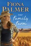 The Family Farm - Fiona Palmer