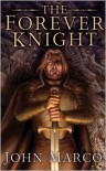 The Forever Knight: A Novel of the Bronze Knight - John Marco