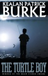 The Turtle Boy  - Kealan Patrick Burke