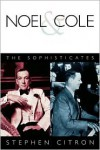 Noel and Cole: The Sophisticates - Stephen Citron