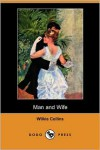 Man and Wife (Dodo Press) - Wilkie Collins