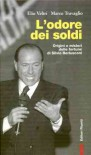 L'odore dei soldi - Elio Veltri, Marco Travaglio
