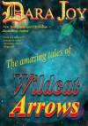 The Amazing Tales of Wildcat Arrows - Dara Joy