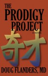 The Prodigy Project - Doug Flanders, Doug Flanders MD