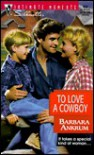 To Love a Cowboy (Silhouette Intimate Moments, #834) - Barbara Ankrum