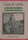 Cajas De Carton/ The Circuit : Stories From the Life of a Migrant Child [Spanish Edition] - Francisco Jiménez