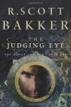 The Judging Eye (Aspect-Emperor) - R. Scott Bakker