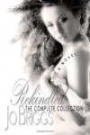 Rekindled: The Complete Collection - Jo Briggs