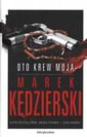 Oto krew moja - Marek Kędzierski