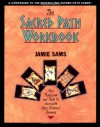 The Sacred Path Workbook: New Teachings and Tools to Illuminate Your Personal Journey - Jamie Sams