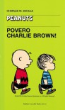 Povero Charlie Brown! - Charles M. Schulz