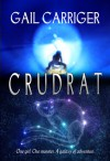 Crudrat - Gail Carriger