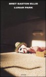 Lunar Park - Bret Easton Ellis, Giuseppe Culicchia
