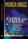 Alpha & Omega (Alpha & Omega, #0.5) - Patricia Briggs