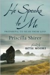 He Speaks to Me: Preparing to Hear From God - Priscilla Shirer, Beth Moore