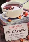 Księgarenka w Big Stone Gap. O przyjaźni, wspólnocie i nadzwyczajnej przyjemności z dobrej książki - Wendy Welch