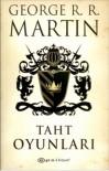 Taht Oyunları (Buz ve Ateşin Şarkısı, #1) - George R.R. Martin, Sibel Alaş