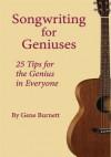 Songwriting for Geniuses - Gene Burnett