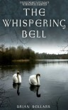 The Whispering Bell - Brian  Sellars