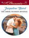 The Greek Tycoon's Revenge (The Greek Tycoons) - Jacqueline Baird