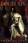 Louis XIV - Anthony Levi